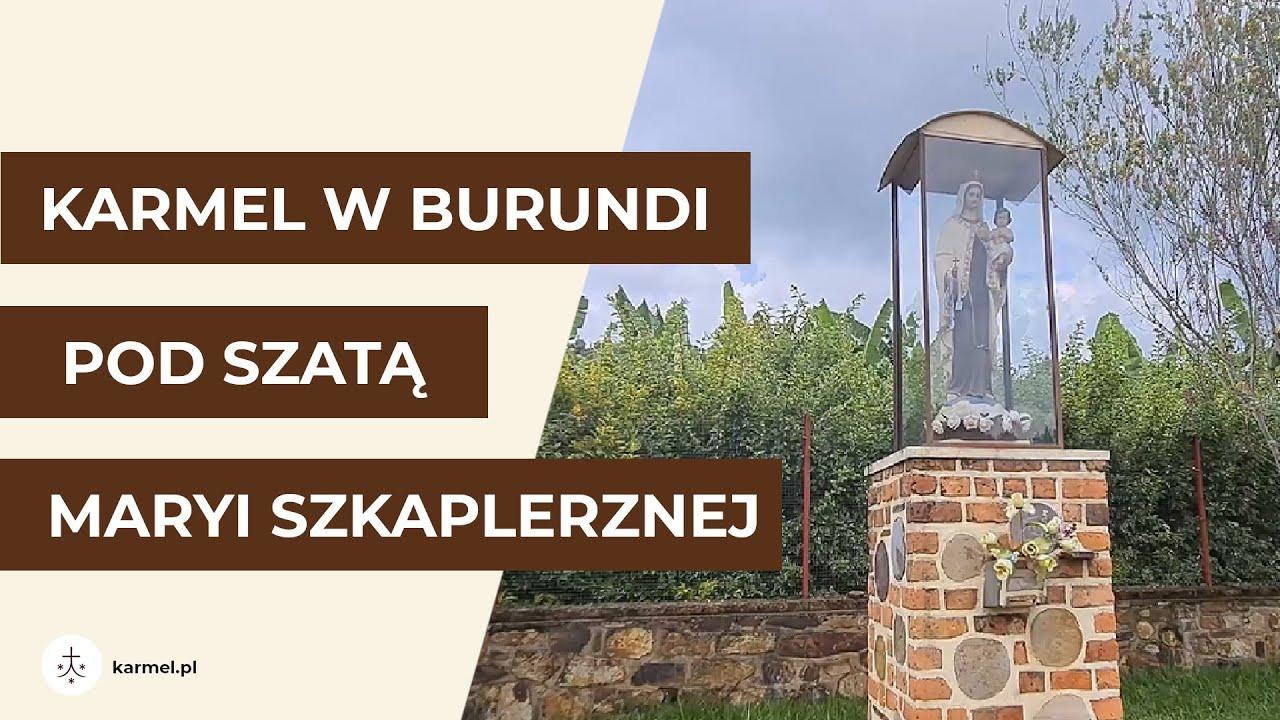 Karmel w Burundi pod szatą Maryi Szkaplerznej